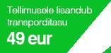 Hinnad sisaldavad transporti Eestisse